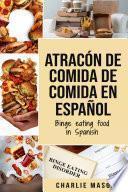 Atracón de comida de Comida En español/Binge eating food in Spanish (Spanish Edition)