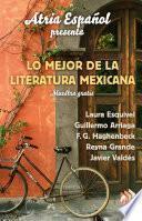Atria Español Presenta: Lo major de literatura Mexicana