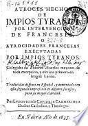 Atroces hechos de impios tyranos por interuencion de franceses o Atrocidades francesas executadas por impios tyranos