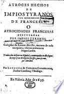 Atroces hechos de impios tyranos, por intervencion de Franceses, o atrocidades francesas executadas per impios tyranos