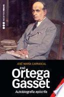 Autobiografía apócrifa de José Ortega y Gasset