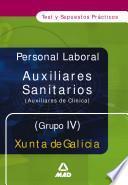 Auxiliares Sanitarios (auxiliares de Clinica). Grupo Iv. Test Y Supuestos Practicos de la Xunta de Galicia.e-book.