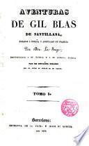 Aventuras de Gil Blas de Santillana, robada a España por ---, restituidas a su patria por un español zeloso...