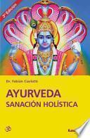 Ayurveda Sanacin Holstica / Ayurveda Holistic Healing