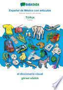 BABADADA, Español de México con articulos - Türkçe, el diccionario visual - görsel sözlük