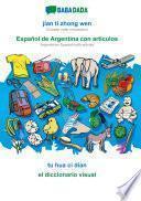 BABADADA, jian ti zhong wen - Español de Argentina con articulos, tu hua ci dian - el diccionario visual