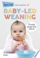Baby-Led Weaning: 70 Recetas para Que Tu Hijo Coma Solo (in Spanish)