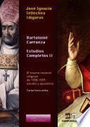 Bartolomé Carranza. Estudios Completos II