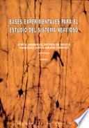 Bases experimentales para el estudio del sistema nervioso