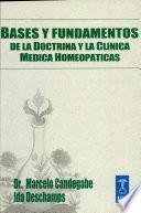 Bases y Fundamentos de la Doctrina y la Clinica Medica Homeopatica