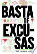 Basta de excusas (Segunda edición)