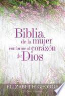 Biblia de La Mujer Conforme Al Corazon de Dios: Tapa Dura