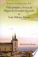 Bibliografía de Vida ejemplar y heroica de Miguel de Cervantes Saavedra