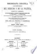 Bibliografía española contemporánea del derecho y de la política, 1800-1880