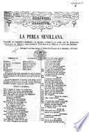 Biblioteca dramática. La perla Sevillana, Comedia de costumbres Andaluzas, en un acto y en verso