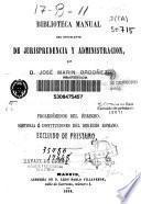 Biblioteca manual del estudiante de jurisprudencia y administración