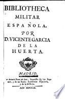 Bibliotheca militar española