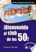 ¡BIENVENIDO AL CLUB DE LOS 50!