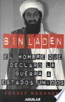 Bin Laden: El Hombre Que Declaro La Guerra a Los Estados Unidos / Bin Laden: the Man Who Declared War on America