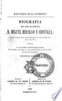 Biografía del cura de Dolores D. Miguel Hidalgo y Costilla, primer caudillo de la independencia de la nación mexicana en el año 1810