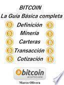 BITCOIN La Guía Básica Completa