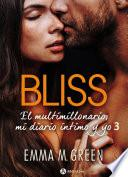 Bliss - El multimillonario, mi diario íntimo y yo, 3