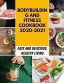 Bodybuilding And Fitness Cookbook 2020-2021