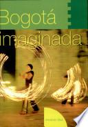 Bogotá imaginada