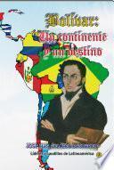 Bolívar: Un continente y un destino