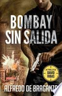 BOMBAY SIN SALIDA: un Thriller de David Ribas