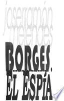 Borges : el espía