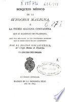 Bosquejo médico de la Synochus Maligna ó la fiebre maligna contagiosa que se manifestó en Filadelfia, con una relacion de los fenómenos que se observáron en los cadáveres