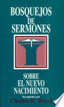 Bosquejos de sermones: Nuevo nacimiento