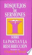 Bosquejos de sermones: Pascua y Resurrección