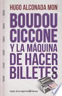Boudou-Ciccone y la máquina de hacer billetes