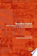 BRANDING DIGITAL. Relato, contenidos y comunicación de marca a través de dispositivos móviles