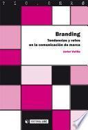 Branding. Tendencias y retos en la comunicación de marca