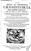 Breue, et vniuersale cronistoria del mondo creato sino all'anno di salute 1668. Col giusto numero degl'anni di esso dalla Sacra Scrittura ritratti, e calcolati sino a Christo