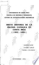 Breve historia de la Iglesia Católica en Costa Rica, 1502-1992