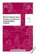 Breve historia de la Región de Murcia