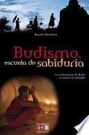 Budismo, escuela de sabiduría