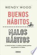 Buenos Habitos, Malos Habitos