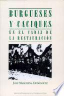 Burgueses y caciques en el Cádiz de la Restauración (1876-1909)