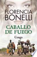 Caballo de Fuego 2. Congo