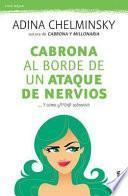 Cabrona Al Borde de Un Ataque de Nervios: El Libro Que Mas de Una Mujer Deberia Leer