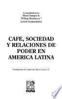 Cafe, sociedad y relaciones de poder en América Latina