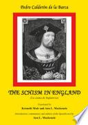 Calderon: the Schism in England: la Cisma de Inglaterra