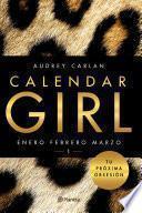 Calendar Girl: Enero - febrero - marzo