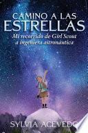 Camino a las estrellas (Path to the Stars Spanish edition)