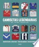 Camisetas legendarias del fútbol argentino